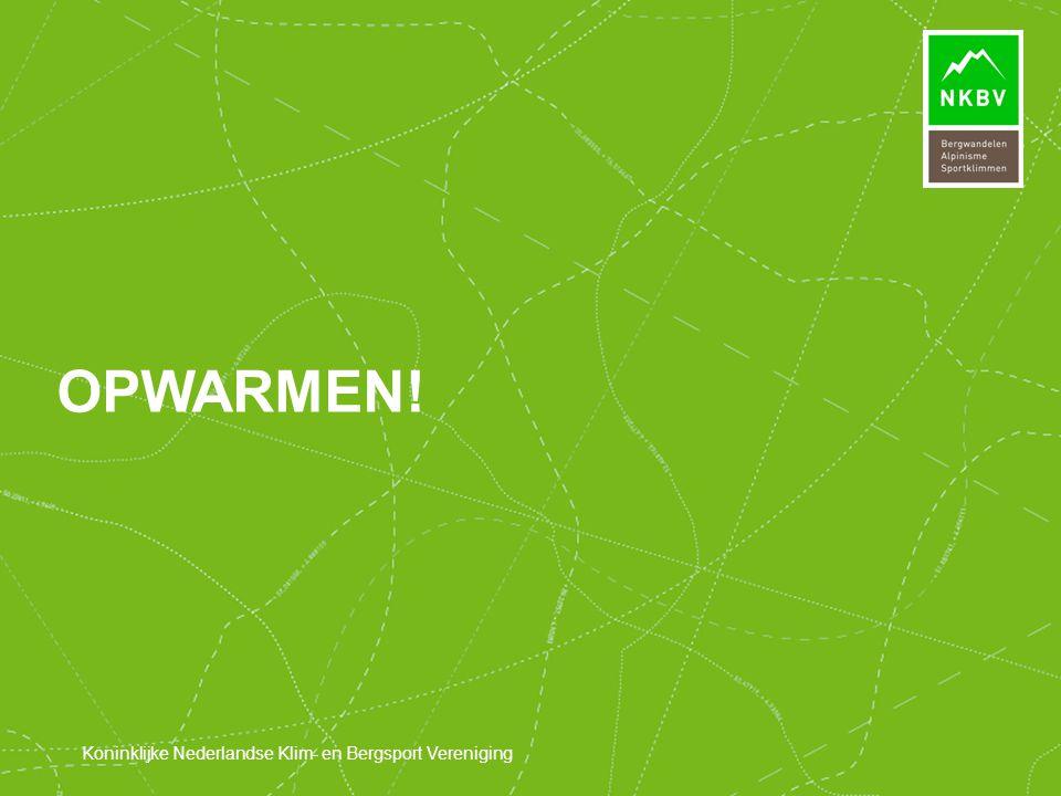 Koninklijke Nederlandse Klim- en Bergsport Vereniging OPWARMEN!