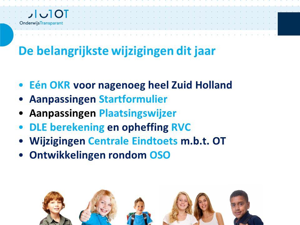 Eén OKR voor nagenoeg heel Zuid Holland Aanpassingen Startformulier Aanpassingen Plaatsingswijzer DLE berekening en opheffing RVC Wijzigingen Centrale