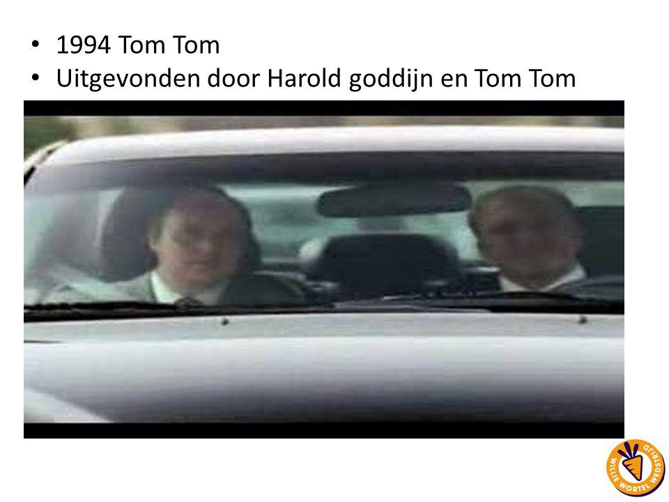 1994 Tom Tom Uitgevonden door Harold goddijn en Tom Tom https://www.youtube.com/watch?v=k35vF9JSwTk