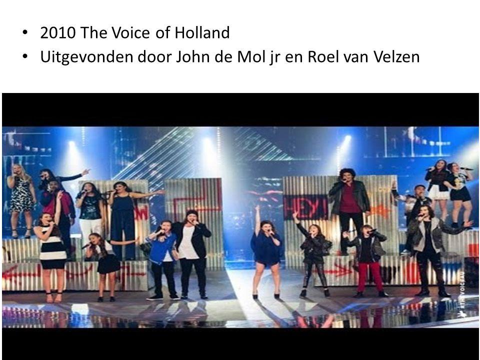 2010 The Voice of Holland Uitgevonden door John de Mol jr en Roel van Velzen https://www.youtube.com/watch?v=d_Dere_bZrw