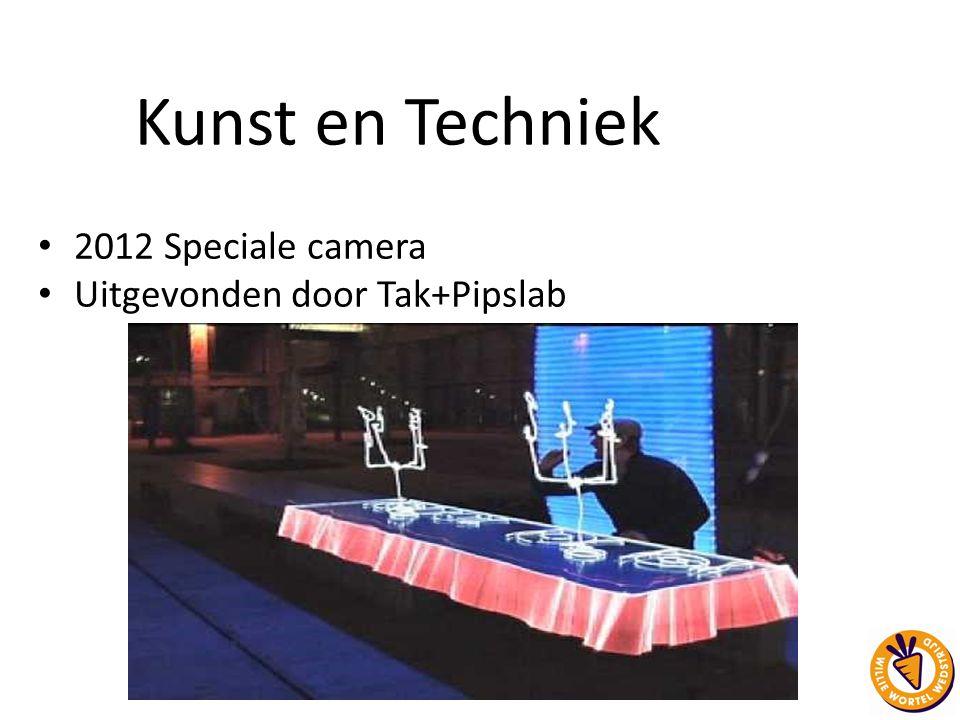 2012 Speciale camera Uitgevonden door Tak+Pipslab https://www.youtube.com/watch?v=WVaxuIKPKvU Kunst en Techniek