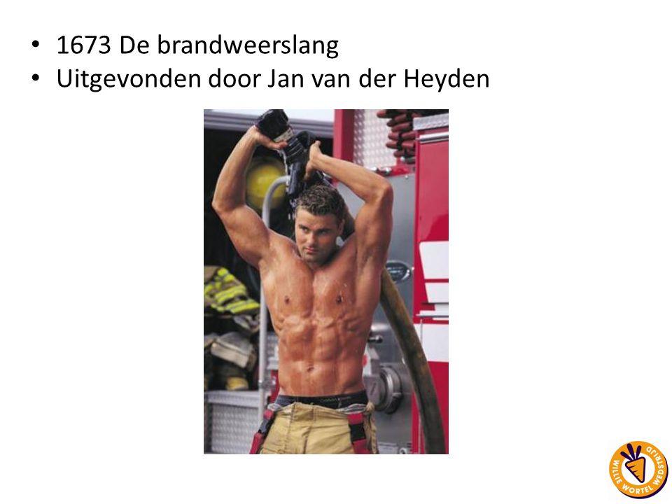 1673 De brandweerslang Uitgevonden door Jan van der Heyden