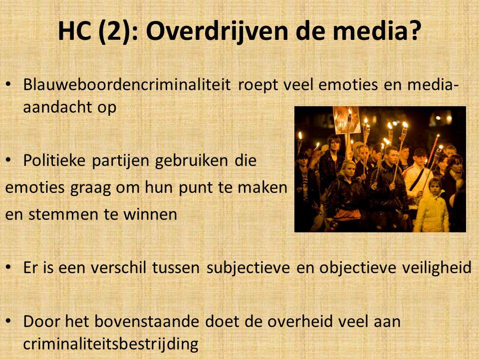 HC (2): Overdrijven de media? Blauweboordencriminaliteit roept veel emoties en media- aandacht op Politieke partijen gebruiken die emoties graag om hu