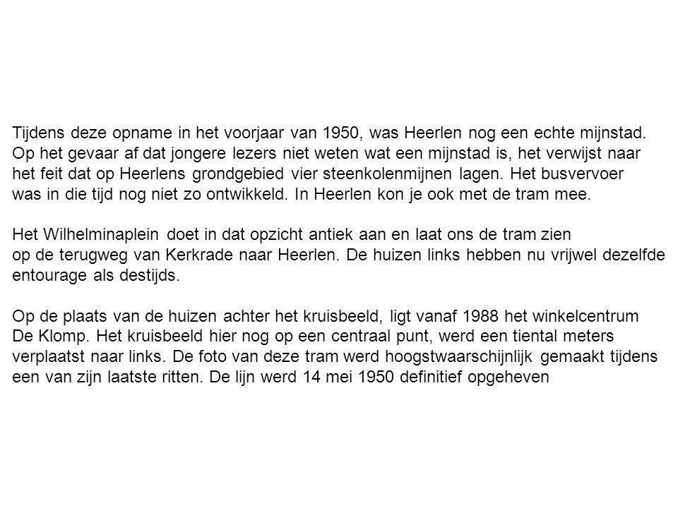 Tijdens deze opname in het voorjaar van 1950, was Heerlen nog een echte mijnstad.