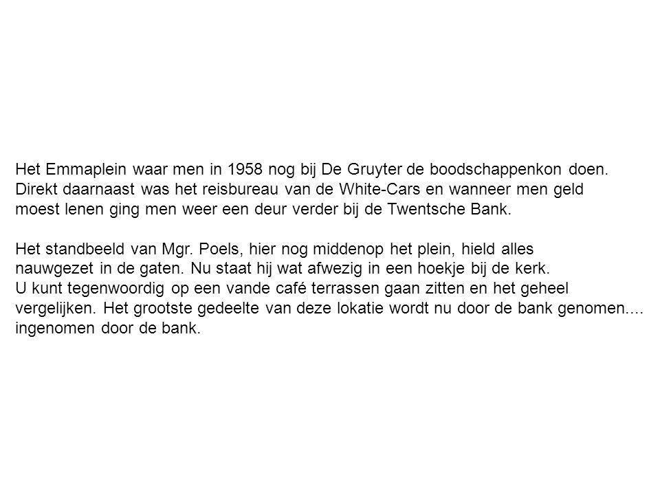 Het Emmaplein waar men in 1958 nog bij De Gruyter de boodschappenkon doen.