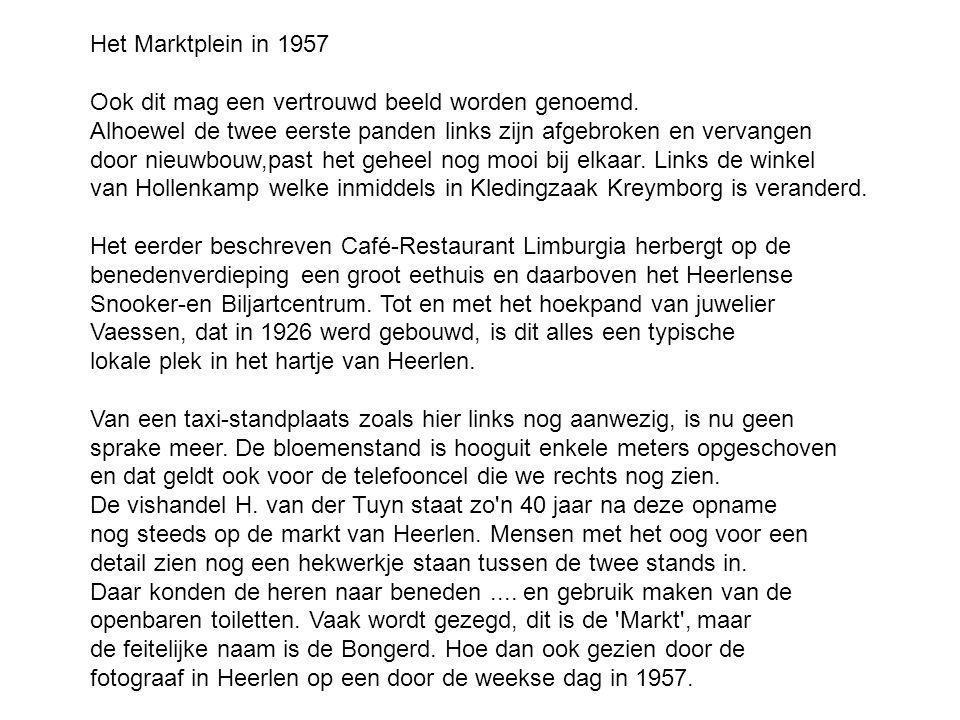 Het Marktplein in 1957 Ook dit mag een vertrouwd beeld worden genoemd.
