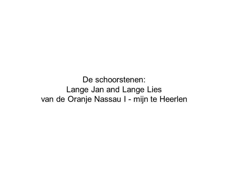De schoorstenen: Lange Jan and Lange Lies van de Oranje Nassau I - mijn te Heerlen