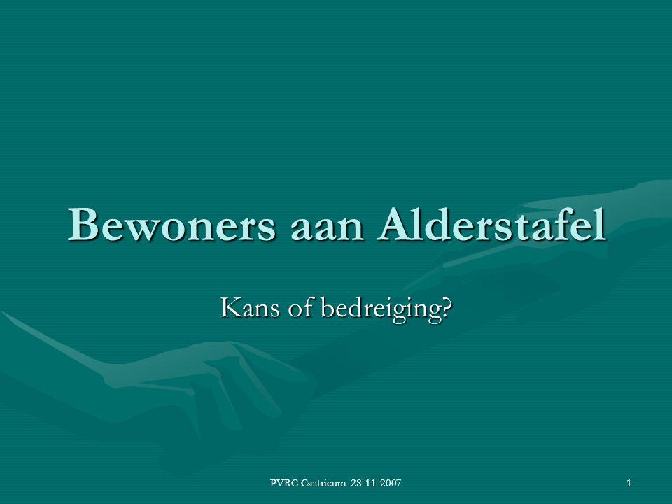 PVRC Castricum 28-11-20071 Bewoners aan Alderstafel Kans of bedreiging?