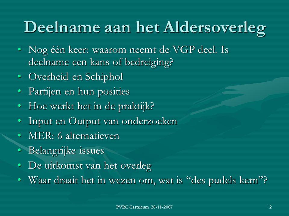 PVRC Castricum 28-11-20072 Deelname aan het Aldersoverleg Nog één keer: waarom neemt de VGP deel.