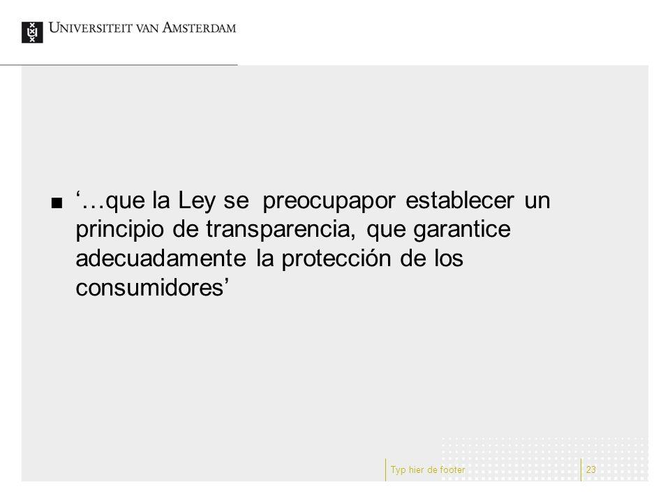 '…que la Ley se preocupapor establecer un principio de transparencia, que garantice adecuadamente la protección de los consumidores' Typ hier de footer23