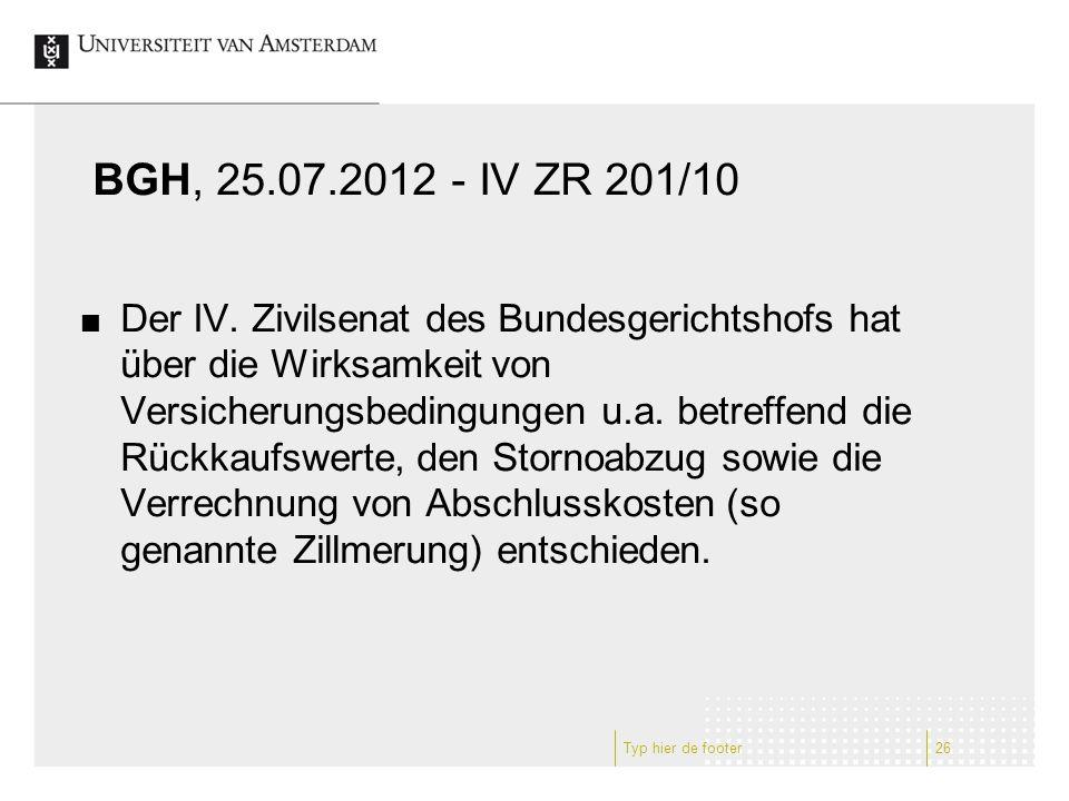 BGH, 25.07.2012 - IV ZR 201/10 Der IV. Zivilsenat des Bundesgerichtshofs hat über die Wirksamkeit von Versicherungsbedingungen u.a. betreffend die Rüc