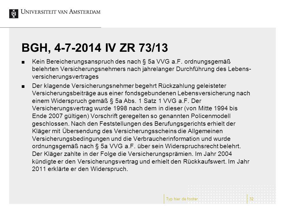 BGH, 4-7-2014 IV ZR 73/13 Kein Bereicherungsanspruch des nach § 5a VVG a.F.