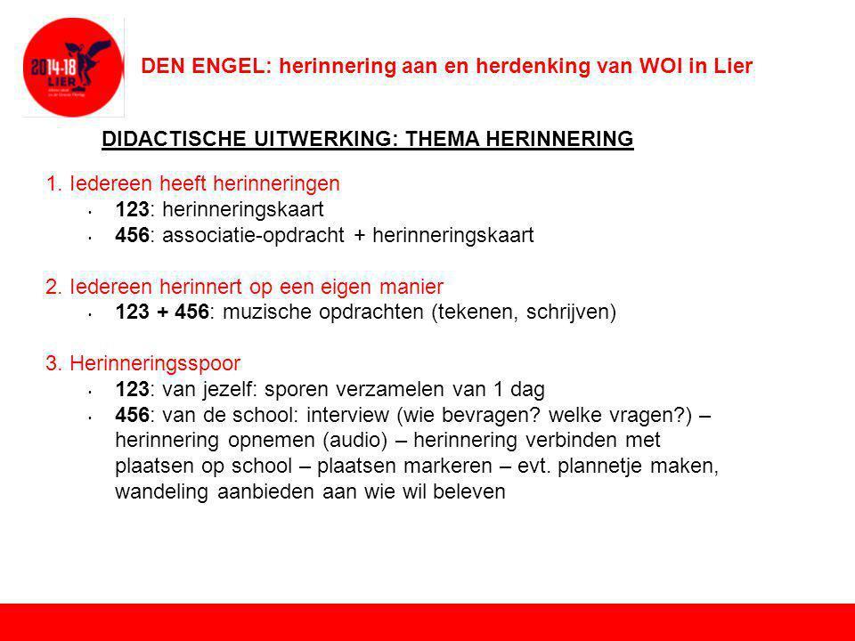 DEN ENGEL: herinnering aan en herdenking van WOI in Lier DIDACTISCHE UITWERKING: THEMA HERDENKING 1.
