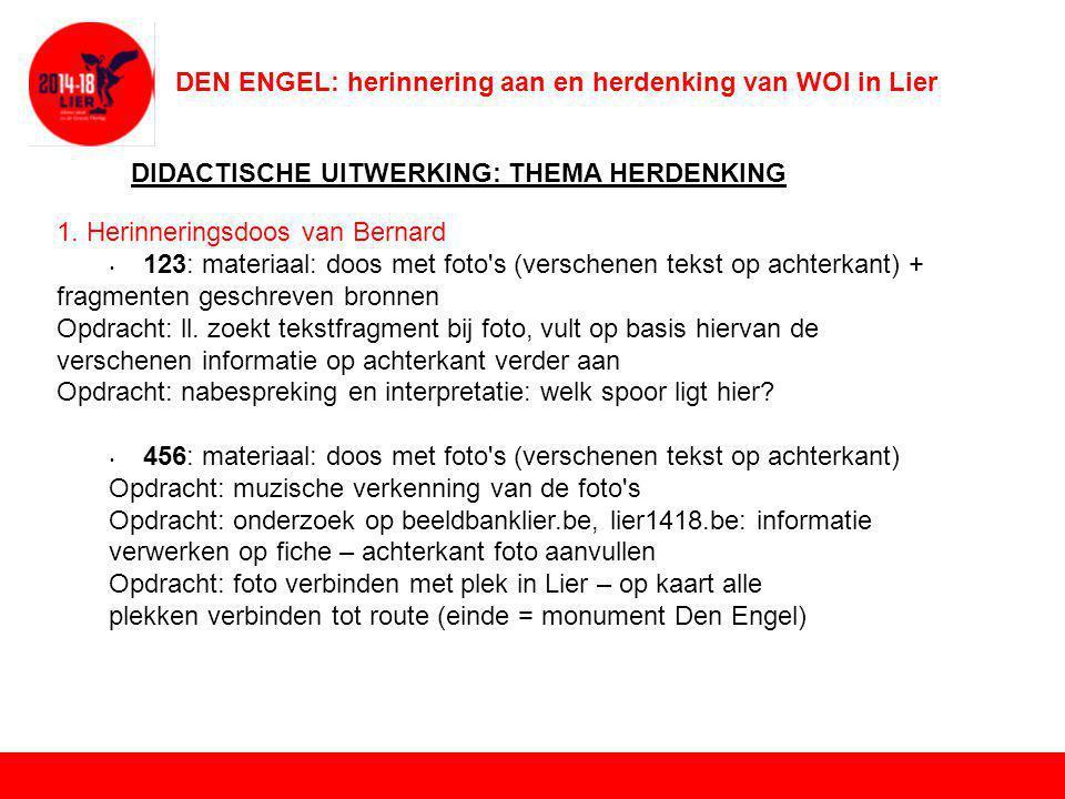 DEN ENGEL: herinnering aan en herdenking van WOI in Lier DIDACTISCHE UITWERKING: THEMA HERDENKING 2.