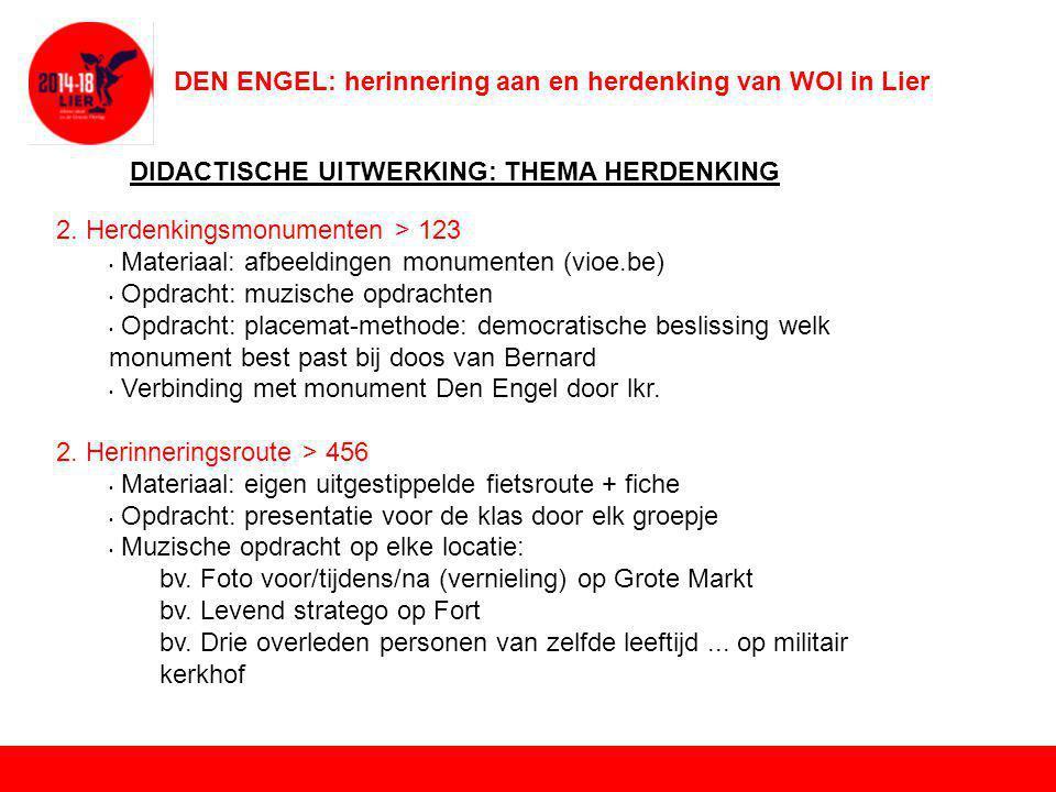 DEN ENGEL: herinnering aan en herdenking van WOI in Lier DIDACTISCHE UITWERKING: THEMA HERDENKING 3.