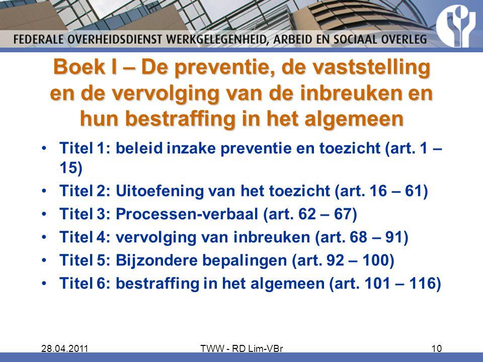 28.04.2011TWW - RD Lim-VBr10 Boek I – De preventie, de vaststelling en de vervolging van de inbreuken en hun bestraffing in het algemeen Titel 1: bele