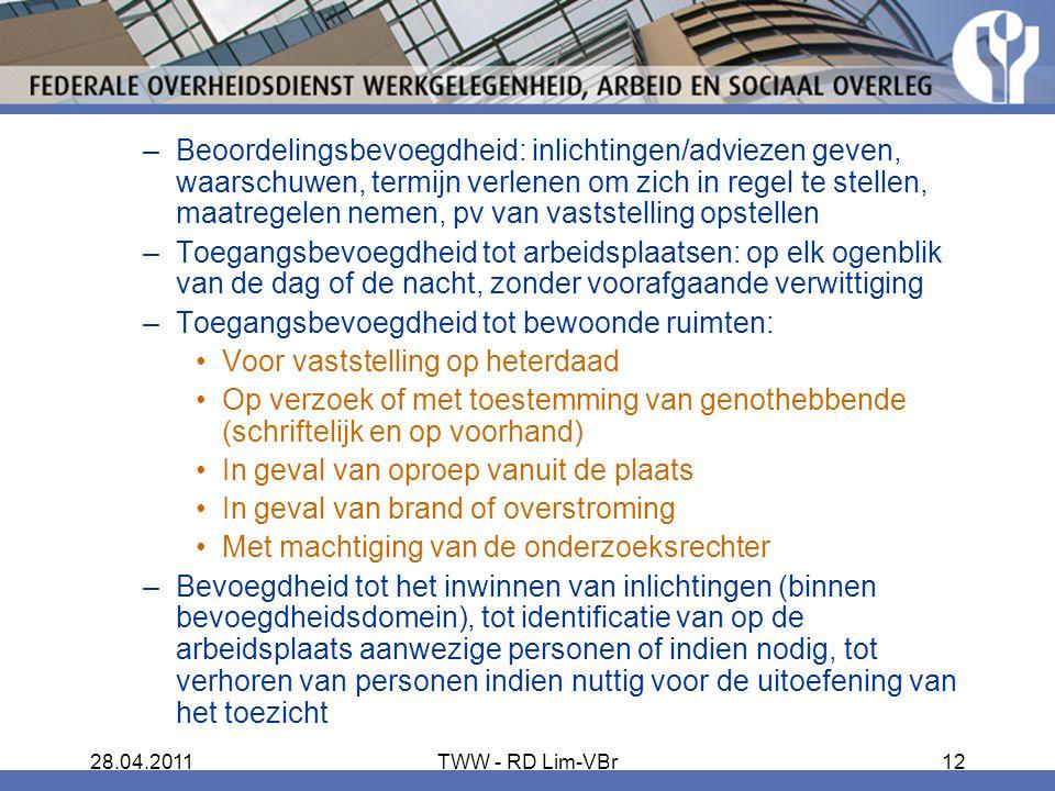 28.04.2011TWW - RD Lim-VBr12 –Beoordelingsbevoegdheid: inlichtingen/adviezen geven, waarschuwen, termijn verlenen om zich in regel te stellen, maatreg
