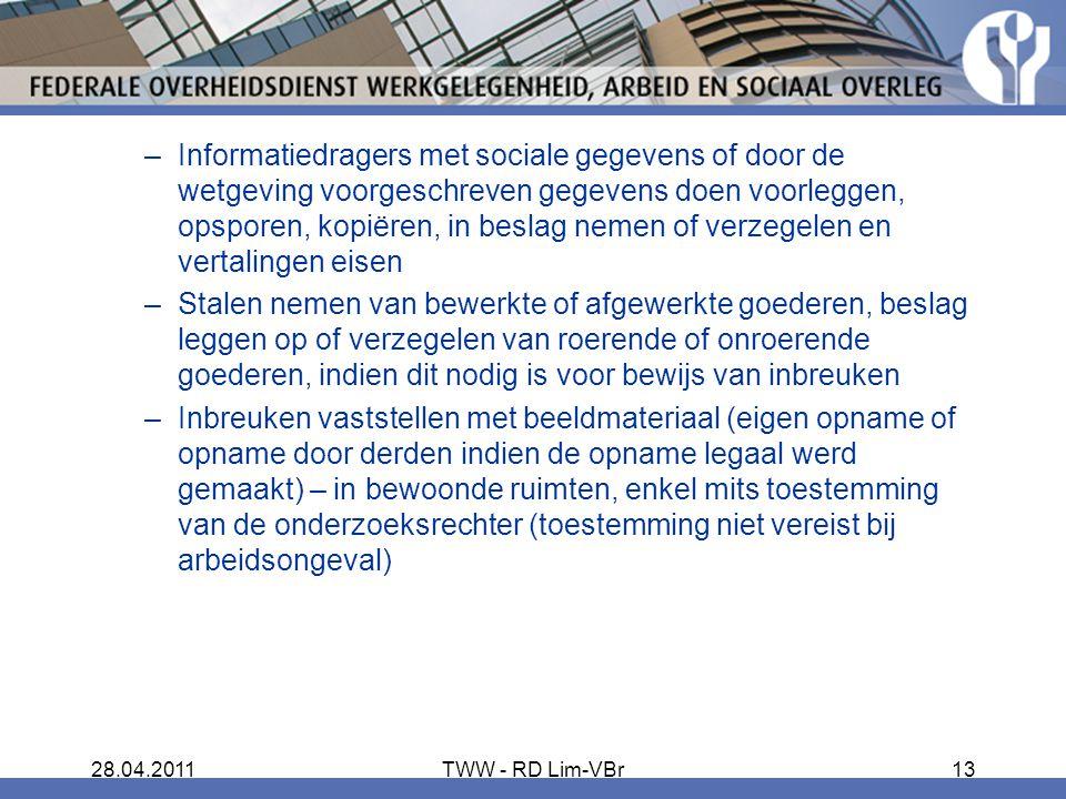 28.04.2011TWW - RD Lim-VBr13 –Informatiedragers met sociale gegevens of door de wetgeving voorgeschreven gegevens doen voorleggen, opsporen, kopiëren,