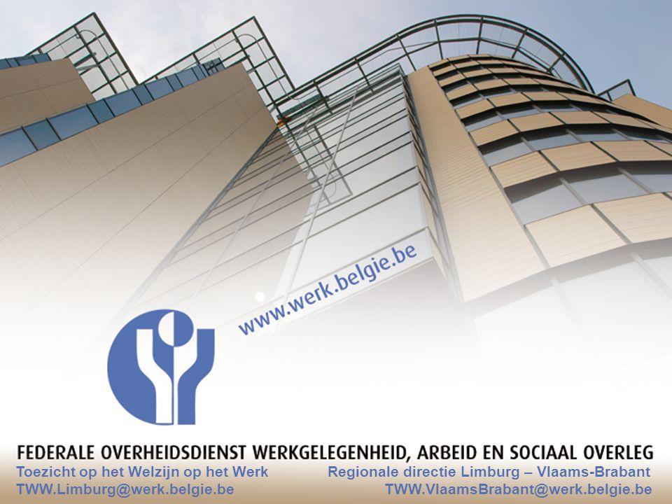 28.04.2011TWW - RD Lim-VBr33 Toezicht op het Welzijn op het Werk Regionale directie Limburg – Vlaams-Brabant TWW.Limburg@werk.belgie.be TWW.VlaamsBrabant@werk.belgie.be