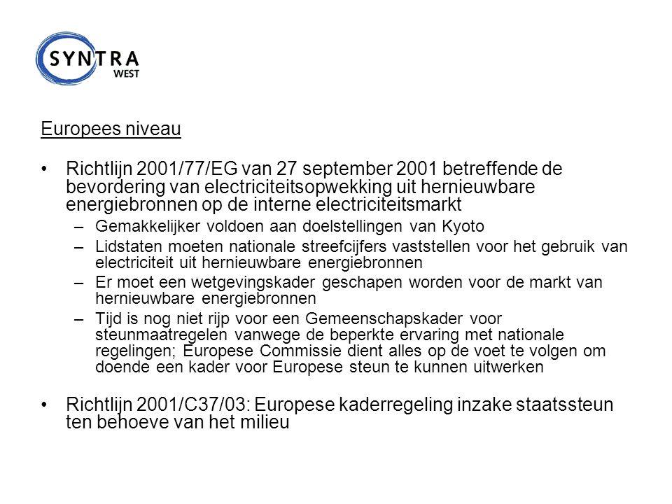 Europees niveau Richtlijn 2001/77/EG van 27 september 2001 betreffende de bevordering van electriciteitsopwekking uit hernieuwbare energiebronnen op d