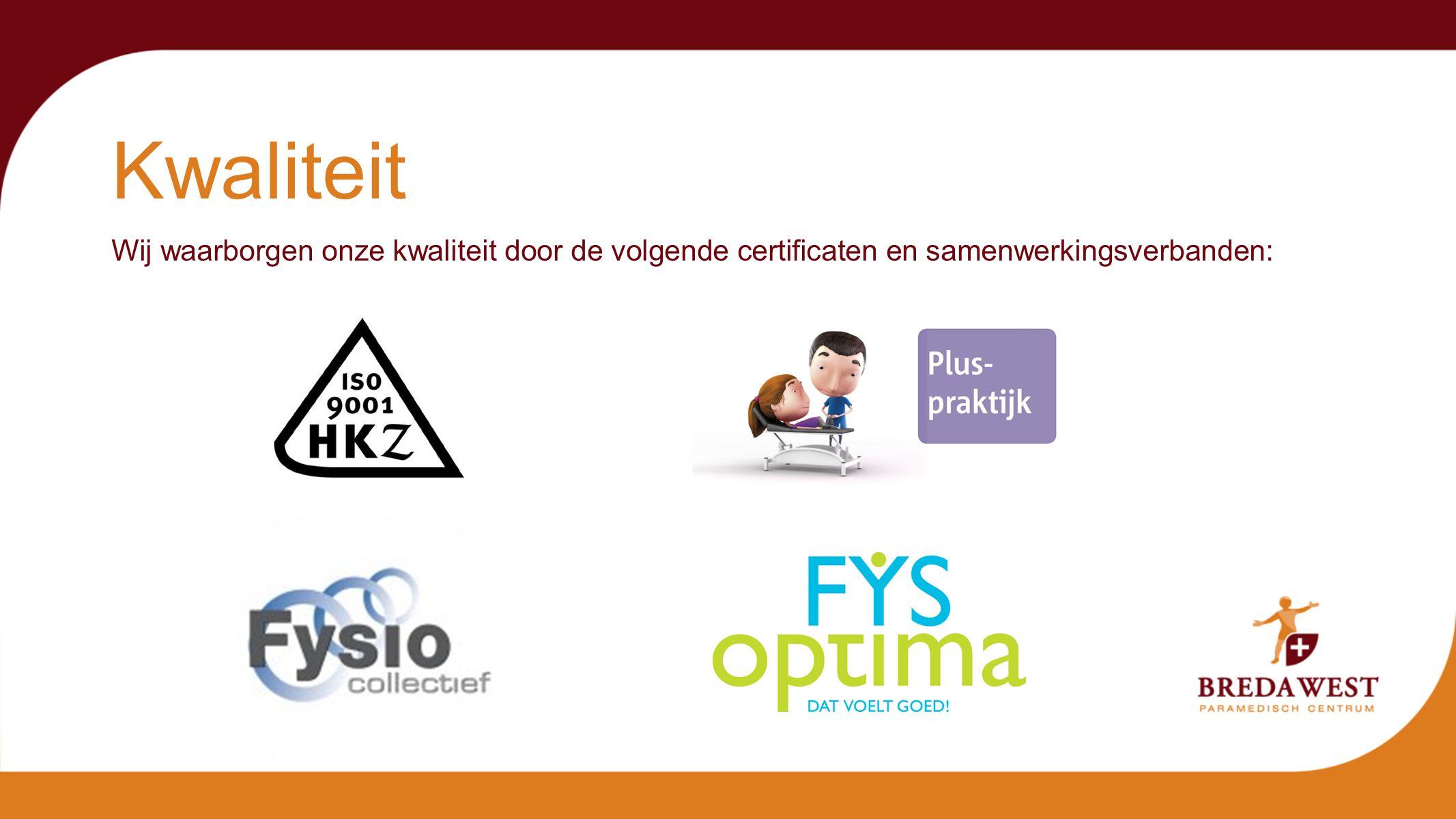 Wij waarborgen onze kwaliteit door de volgende certificaten en samenwerkingsverbanden: Kwaliteit