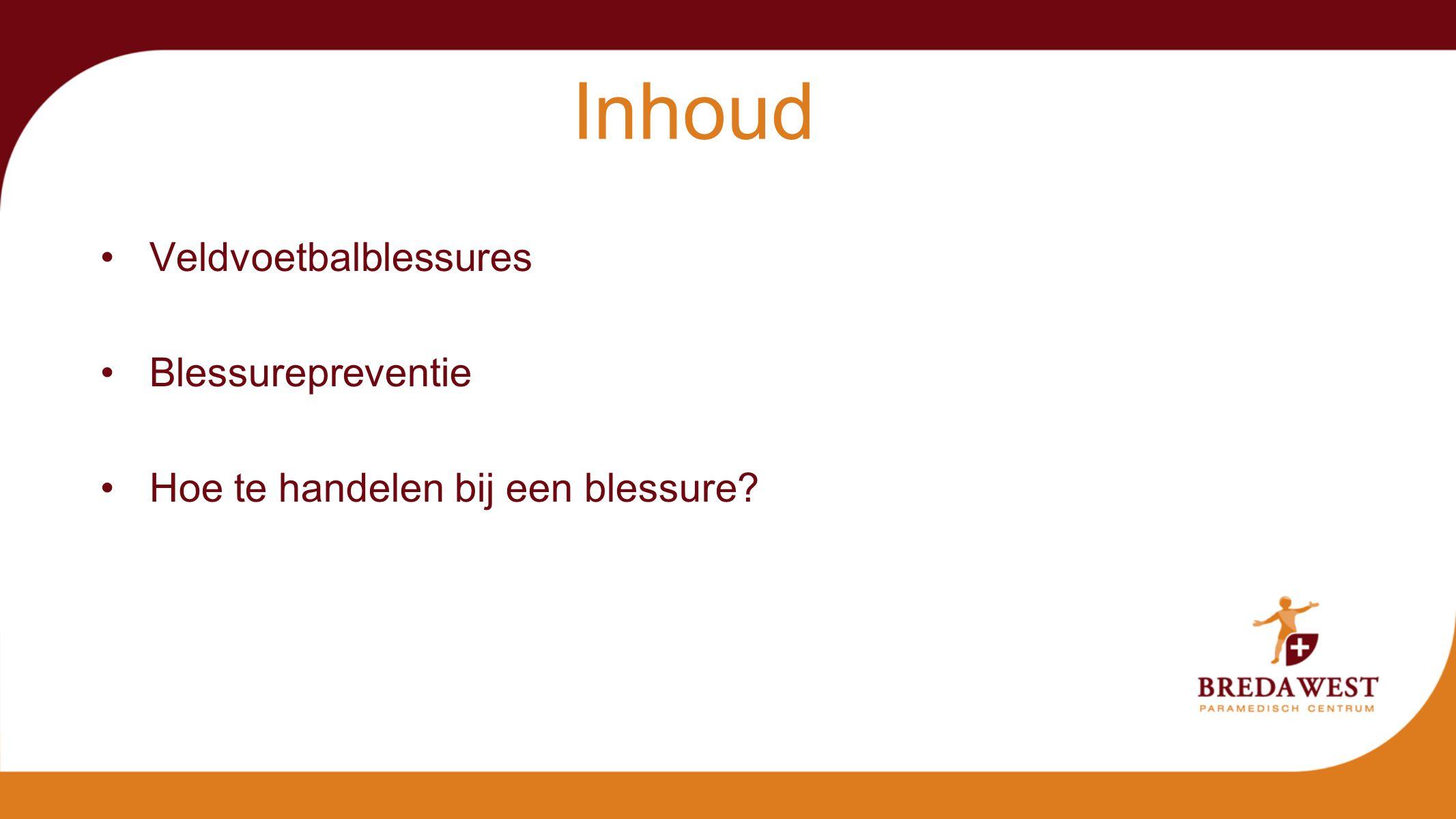 Breda West Paramedisch Centrum Inhoud Veldvoetbalblessures Blessurepreventie Hoe te handelen bij een blessure?