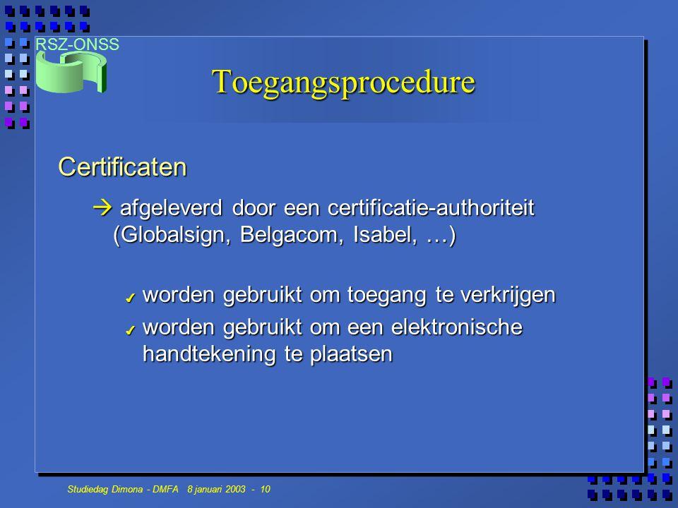 RSZ-ONSS Studiedag Dimona - DMFA 8 januari 2003 - 10 Toegangsprocedure Certificaten  afgeleverd door een certificatie-authoriteit (Globalsign, Belgac