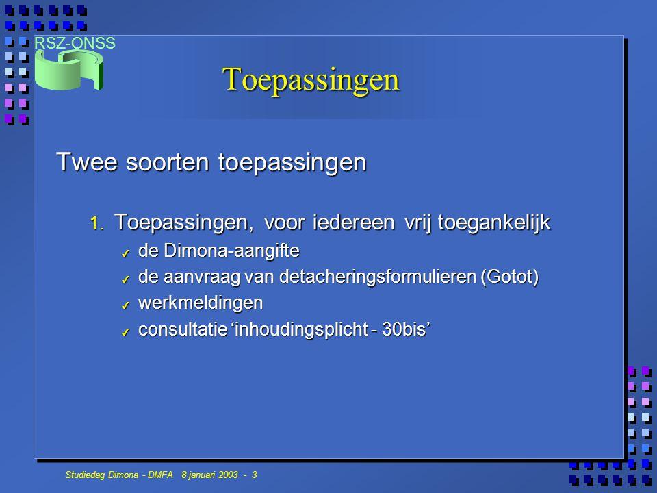 RSZ-ONSS Studiedag Dimona - DMFA 8 januari 2003 - 14 Toegangsprocedure n Toegang door de werkgever Ô de onderneming wordt vertegenwoordigd door een natuurlijk persoon: de 'lokale beheerder' - regelt de toegangen van andere gebruikers binnen de onderneming - heeft zelf toegang tot alle toepassingen