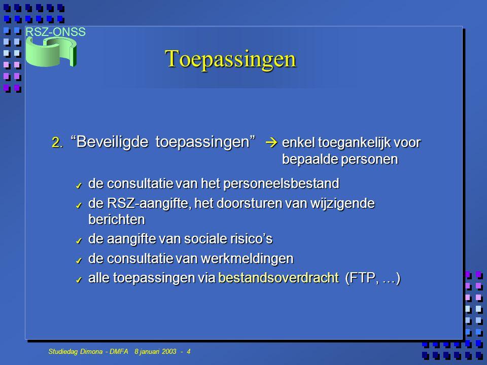 RSZ-ONSS Studiedag Dimona - DMFA 8 januari 2003 - 5 Toegangssysteem voor werkgevers n Werkgevers Werkgever Lokaal beheerder Gebruiker (Alleen eigen gegevens)