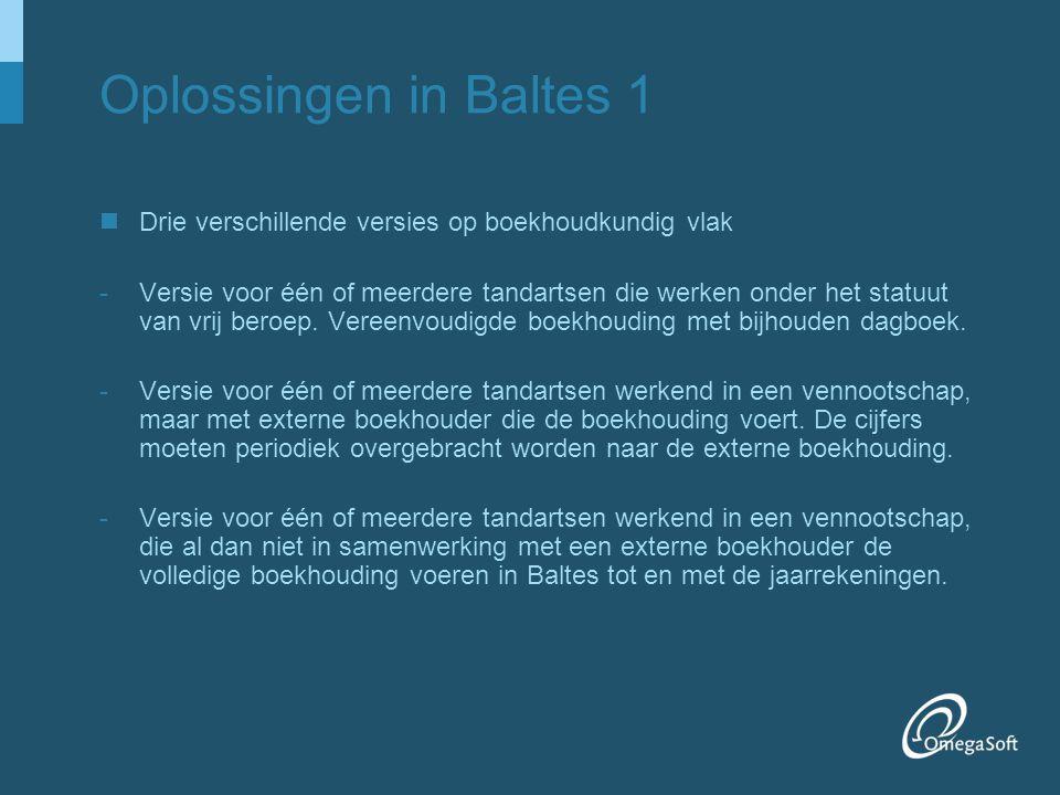 Oplossingen in Baltes 1 Drie verschillende versies op boekhoudkundig vlak -Versie voor één of meerdere tandartsen die werken onder het statuut van vri