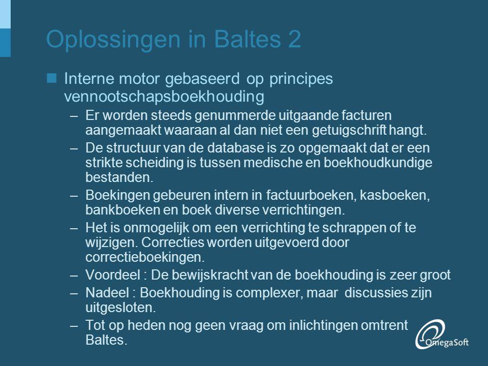 Oplossingen in Baltes 2 Interne motor gebaseerd op principes vennootschapsboekhouding –Er worden steeds genummerde uitgaande facturen aangemaakt waara
