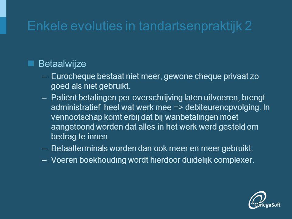 Enkele evoluties in tandartsenpraktijk 2 Betaalwijze –Eurocheque bestaat niet meer, gewone cheque privaat zo goed als niet gebruikt. –Patiënt betaling