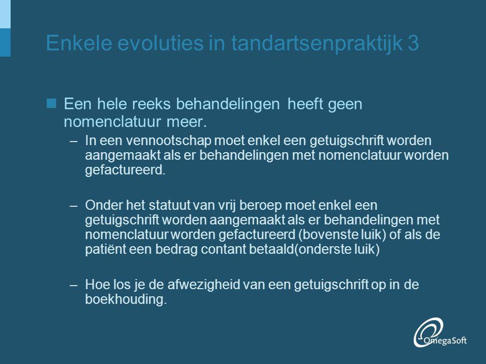 Enkele evoluties in tandartsenpraktijk 4 Meer en meer instanties gaan zich bemoeien met de functionaliteit van de programma's –ETD (elektronisch tandheelkundig dossier) label van het Ministerie van volksgezondheid.