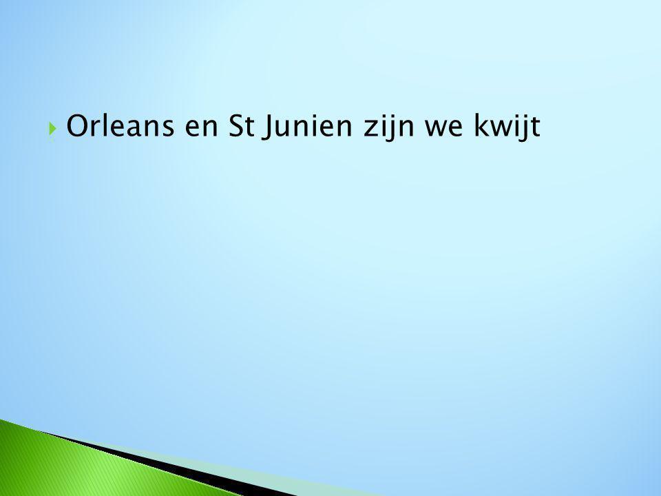  Orleans en St Junien zijn we kwijt