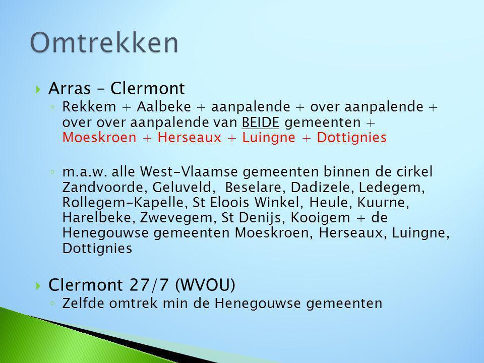  Arras – Clermont ◦ Rekkem + Aalbeke + aanpalende + over aanpalende + over over aanpalende van BEIDE gemeenten + Moeskroen + Herseaux + Luingne + Dottignies ◦ m.a.w.