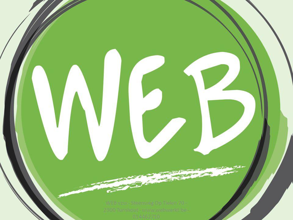 WEB vzw - Steenweg Op Tielen 70 - 2300 Turnhout - www.webwerkt.be - 014462710