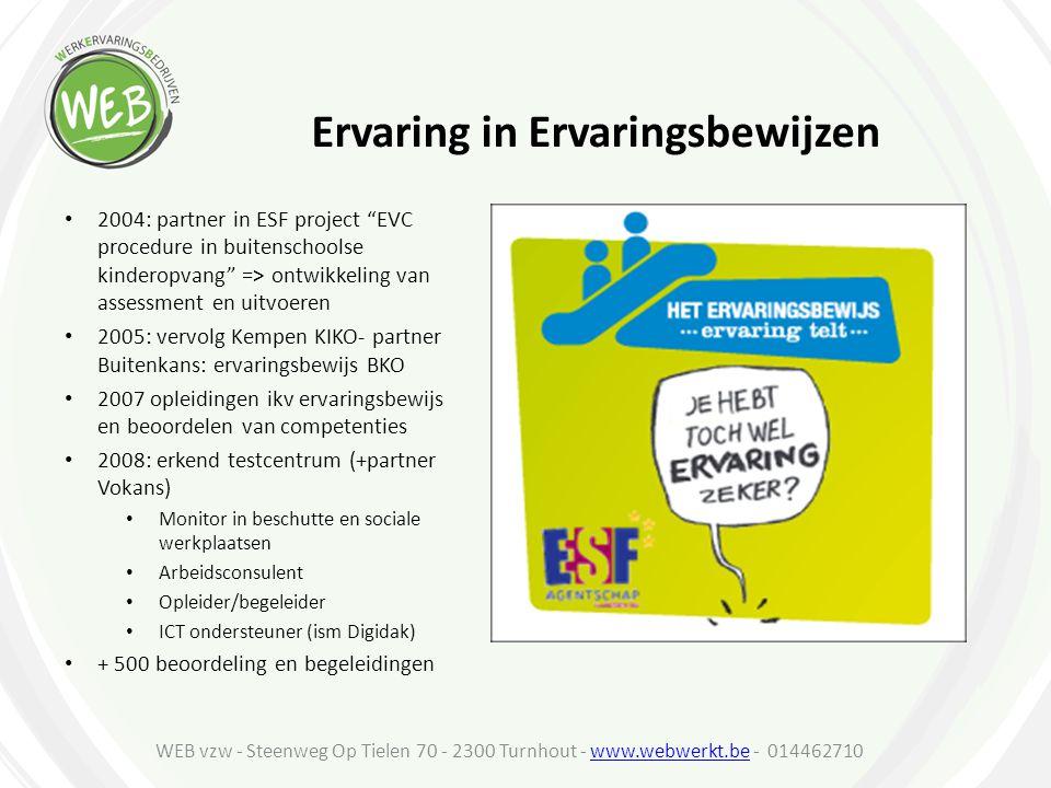 """Ervaring in Ervaringsbewijzen 2004: partner in ESF project """"EVC procedure in buitenschoolse kinderopvang"""" => ontwikkeling van assessment en uitvoeren"""