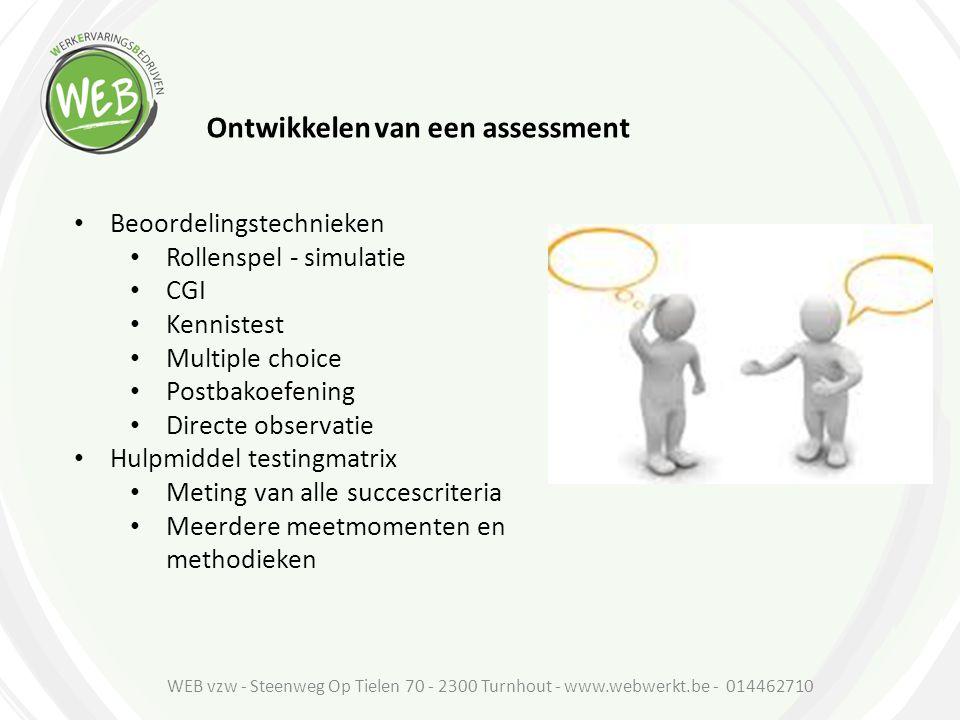 Ontwikkelen van een assessment Beoordelingstechnieken Rollenspel - simulatie CGI Kennistest Multiple choice Postbakoefening Directe observatie Hulpmid