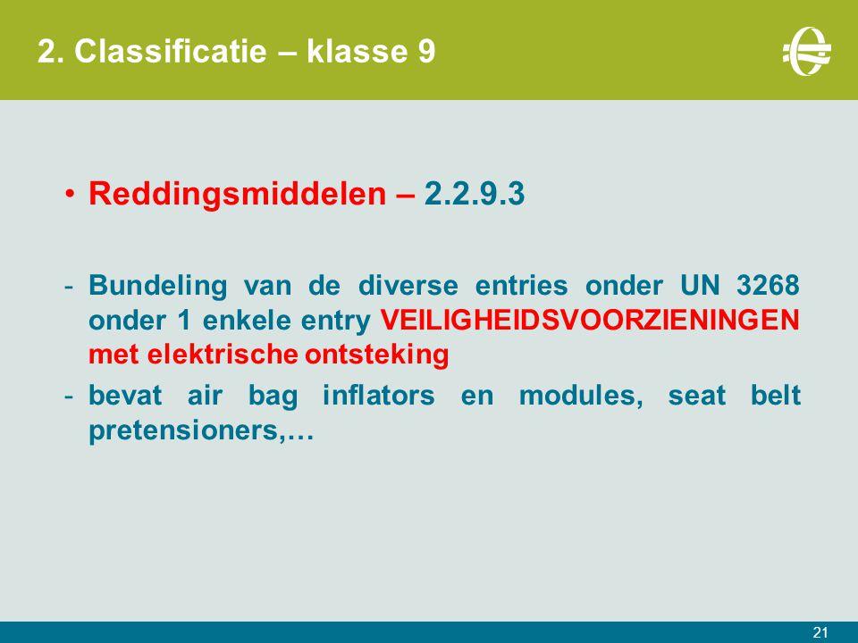 2. Classificatie – klasse 9 Reddingsmiddelen – 2.2.9.3 -Bundeling van de diverse entries onder UN 3268 onder 1 enkele entry VEILIGHEIDSVOORZIENINGEN m