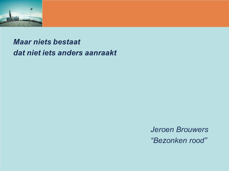 """Maar niets bestaat dat niet iets anders aanraakt Jeroen Brouwers """"Bezonken rood"""""""