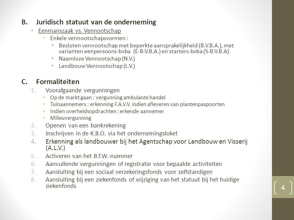 B.Juridisch statuut van de onderneming Eenmanszaak vs.