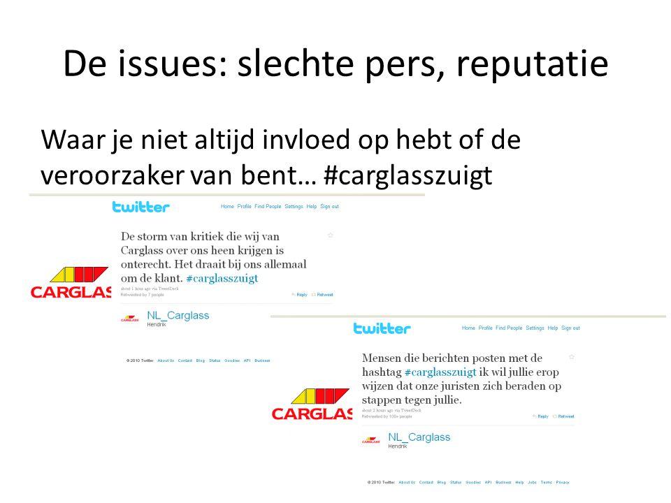 De issues: slechte pers, reputatie Waar je niet altijd invloed op hebt of de veroorzaker van bent… #carglasszuigt