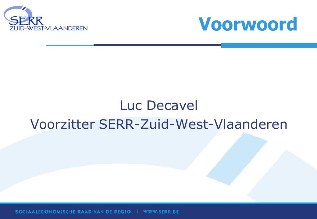 Voorwoord Luc Decavel Voorzitter SERR-Zuid-West-Vlaanderen