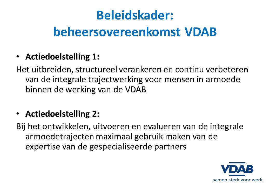 Beleidskader: beheersovereenkomst VDAB Actiedoelstelling 1: Het uitbreiden, structureel verankeren en continu verbeteren van de integrale trajectwerki