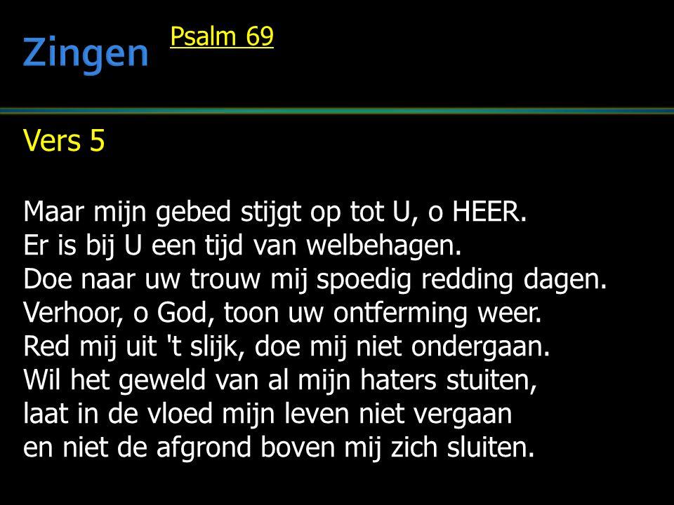 Vers 6 Geef antwoord, HEER, uw gunst is immers groot.