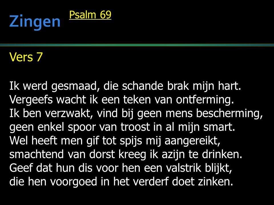 Vers 8 Verduister, Heer, hun ogen waar zij gaan, doe in uw toorn hen wanklen en bezwijken, uw strafgericht moet elk van hen bereiken.
