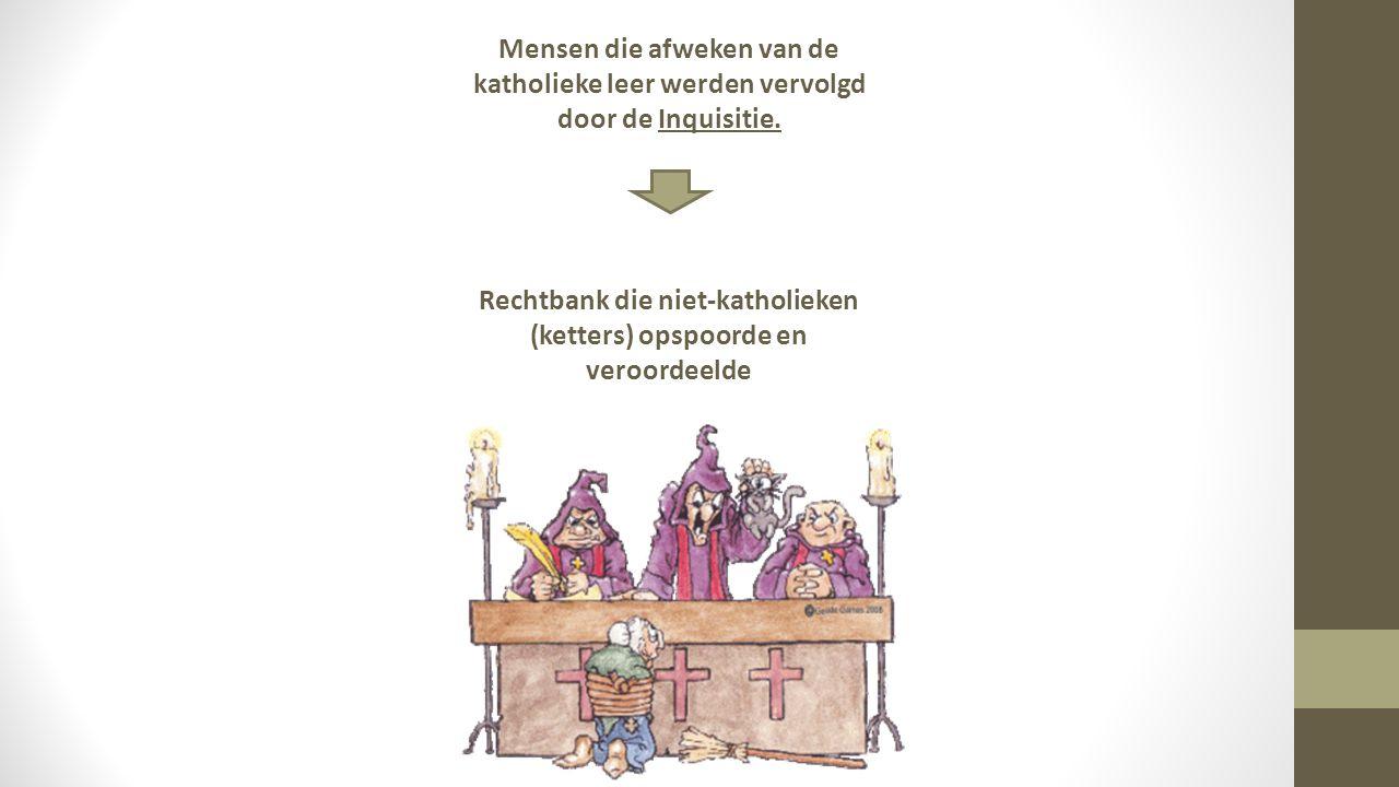 Mensen die afweken van de katholieke leer werden vervolgd door de Inquisitie.