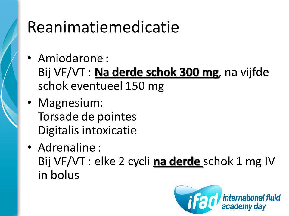Reanimatiemedicatie Na derde schok 300 mg Amiodarone : Bij VF/VT : Na derde schok 300 mg, na vijfde schok eventueel 150 mg Magnesium: Torsade de point
