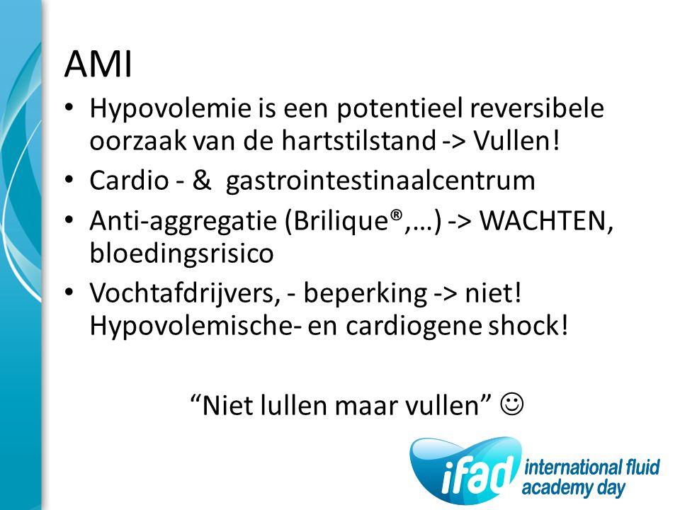 AMI Hypovolemie is een potentieel reversibele oorzaak van de hartstilstand -> Vullen! Cardio - & gastrointestinaalcentrum Anti-aggregatie (Brilique®,…