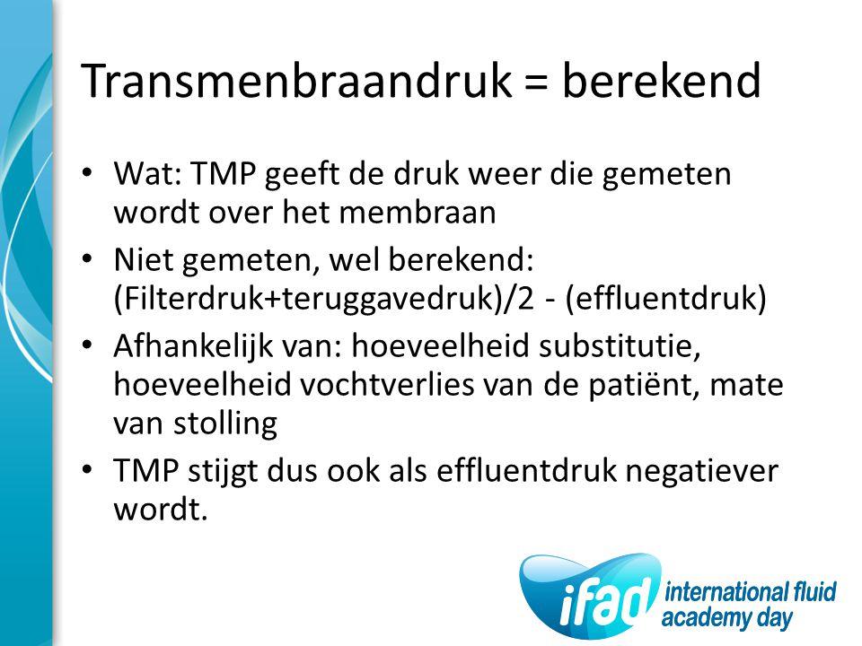 Transmenbraandruk = berekend Wat: TMP geeft de druk weer die gemeten wordt over het membraan Niet gemeten, wel berekend: (Filterdruk+teruggavedruk)/2